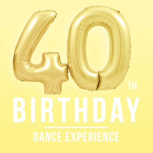 40th Birthday Dance Experience