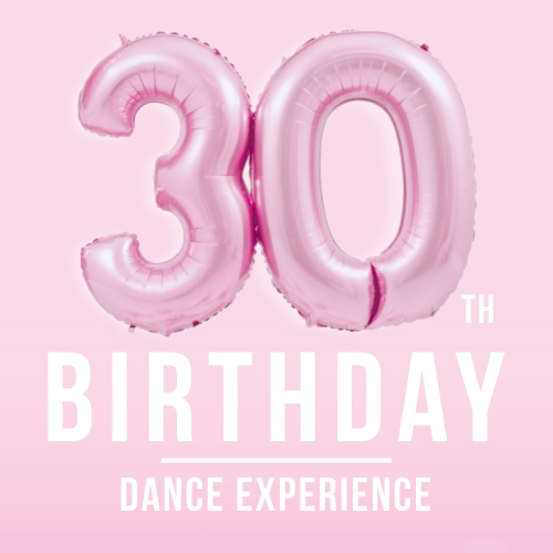 Birthday Dance Experience 30th