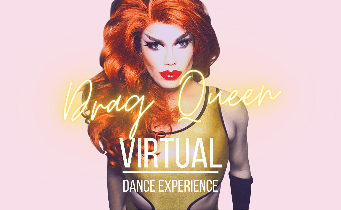 Drag Queen Virtual Dance Experience