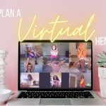 How To Plan A Virtual Hen Party